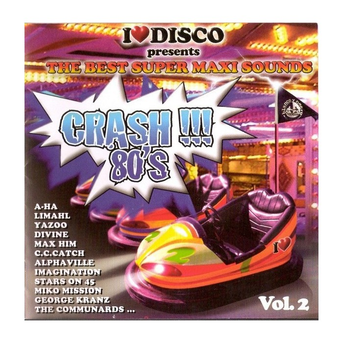 I LOVE DISCO CRASH 80'S Vol.2