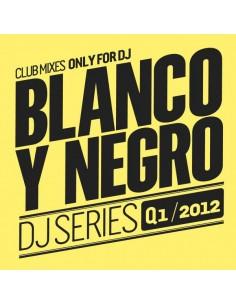 BLANCO Y NEGRO DJ SERIES Q1 2012