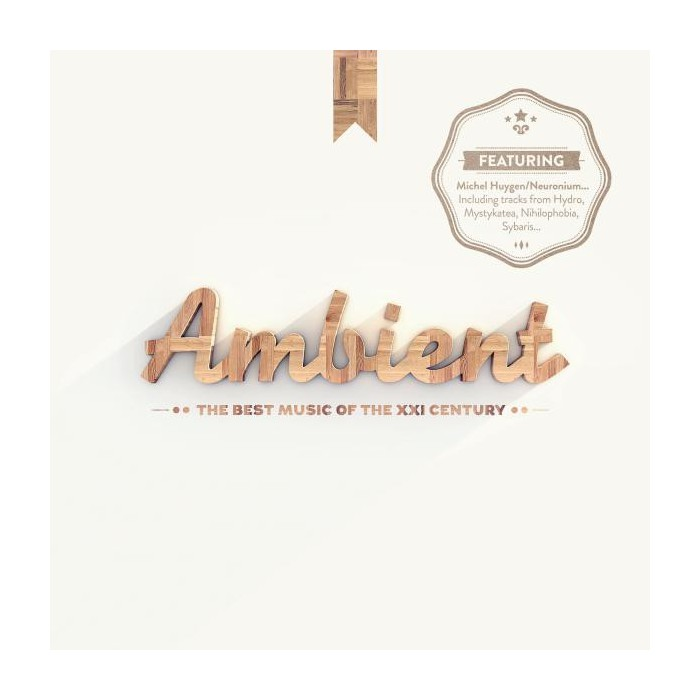 AMBIENT-THE BEST MUSIC OF THE XXI