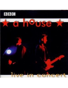 A HOUSE - BBC LIVE IN CONCERT