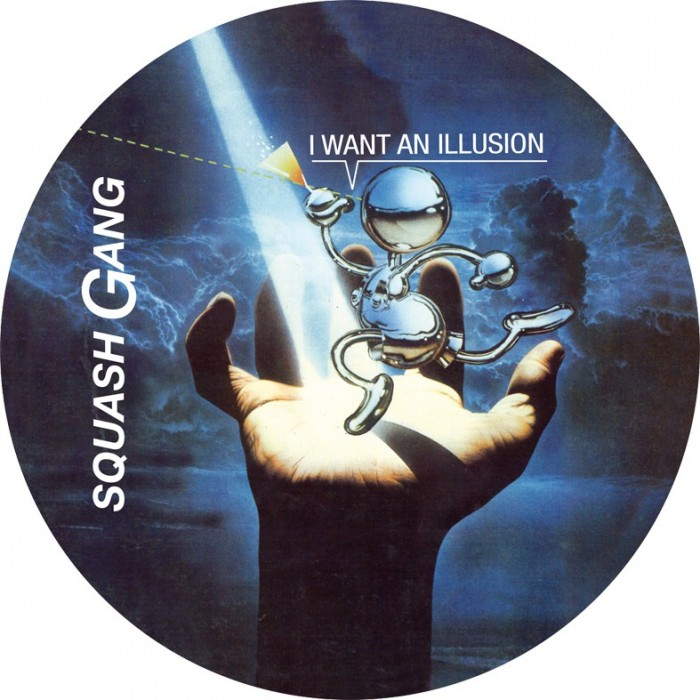 SQUASH GANG - I WANT AN ILLUSION (Picture Disc) VINYL