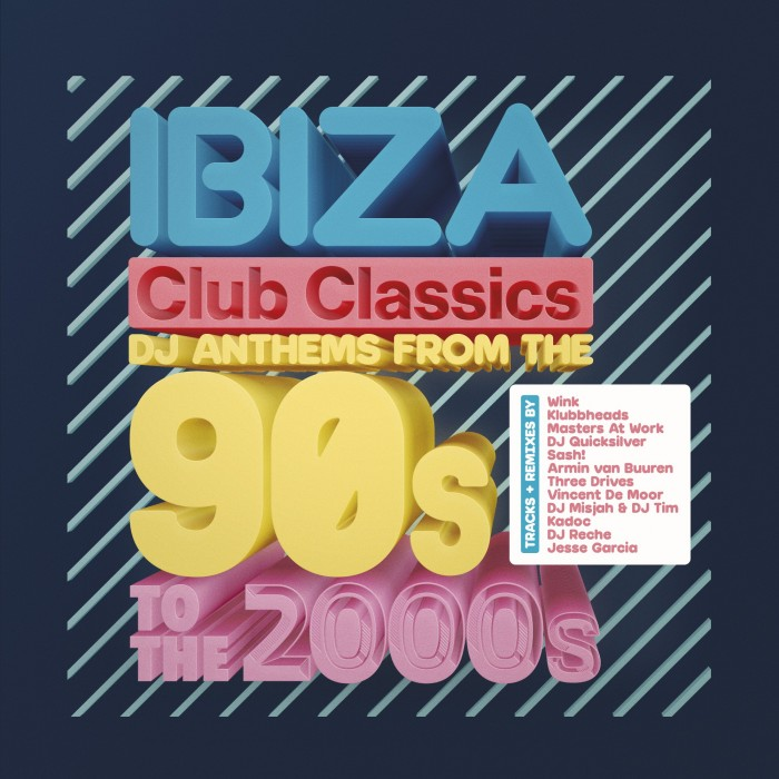 IBIZA CLUB CLASSICS DJ ANTHEMS FROM THE 90s TO THE 2000s