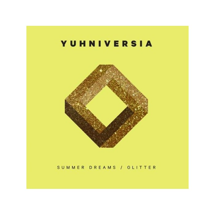 YUHNIVERSIA - SUMMER DREAMS / GLITTER