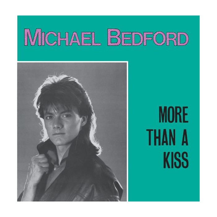 MICHAEL BEDFORD - MORE THAN A KISS / TONIGHT (BLUE VINYL)