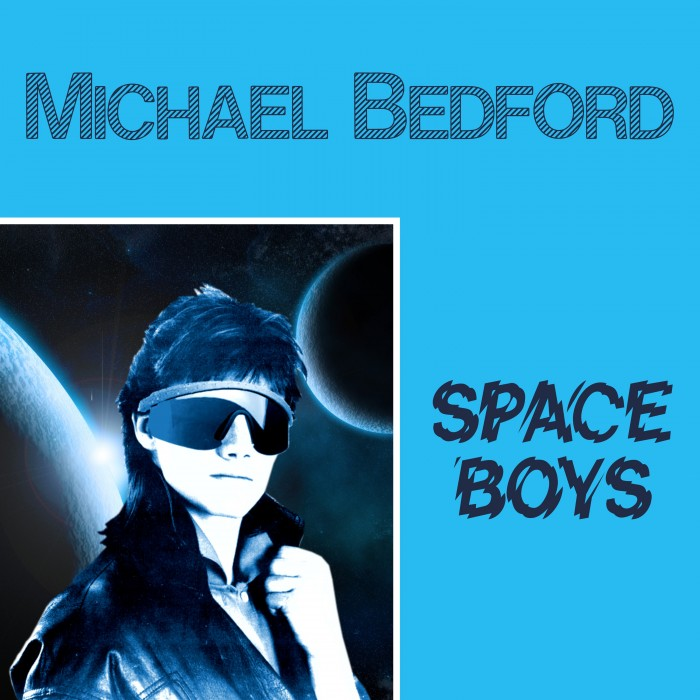 MICHAEL BEDFORD - SPACE BOYS (WHITE VINYL)