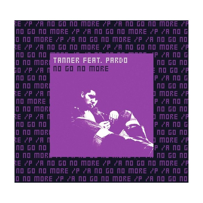 TANNER FEAT. PARDO - NO GO NO MORE (TRANSPARENT VINYL)