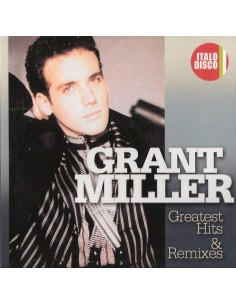 GRANT MILLER - GREATEST HITS & REMIXES - CD