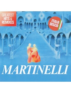 MARTINELLI - GREATEST HITS & REMIXES - CD