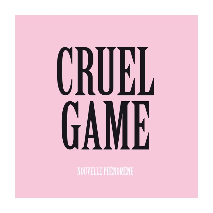NOUVELLE PHENOMENE - CRUEL GAME - VINYL