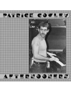 PATRICK COWLEY - AFTERNOONERS - 2LP