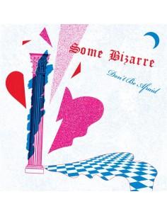 SOME BIZARRE - DON'T BE AFRAID - VINYL