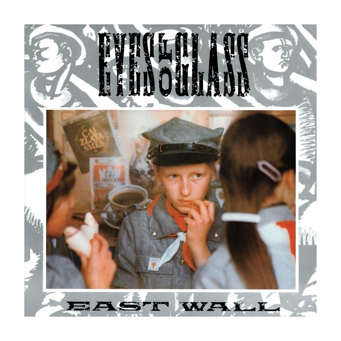 EAST WALL - EYES OF GLASS - VINYL