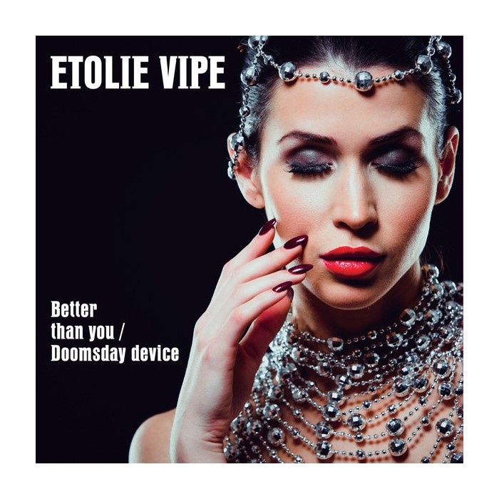 ETOLIE VIPE - BETTER THAN YOU / DOOMSDAY DEVICE (WHITE VINYL)