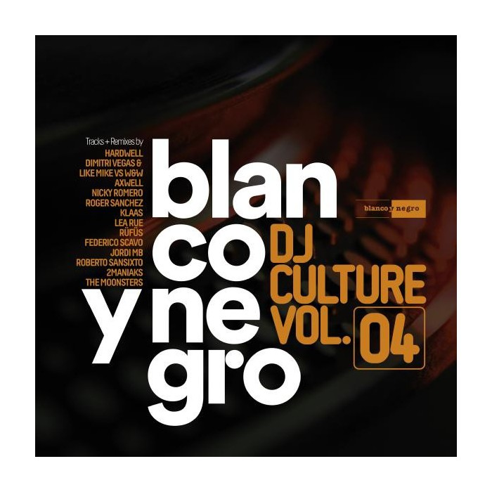 BLANCO Y NEGRO DJ CULTURE Vol.4