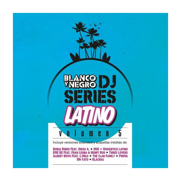 BLANCO Y NEGRO DJ SERIES LATIN EDITION Vol.5