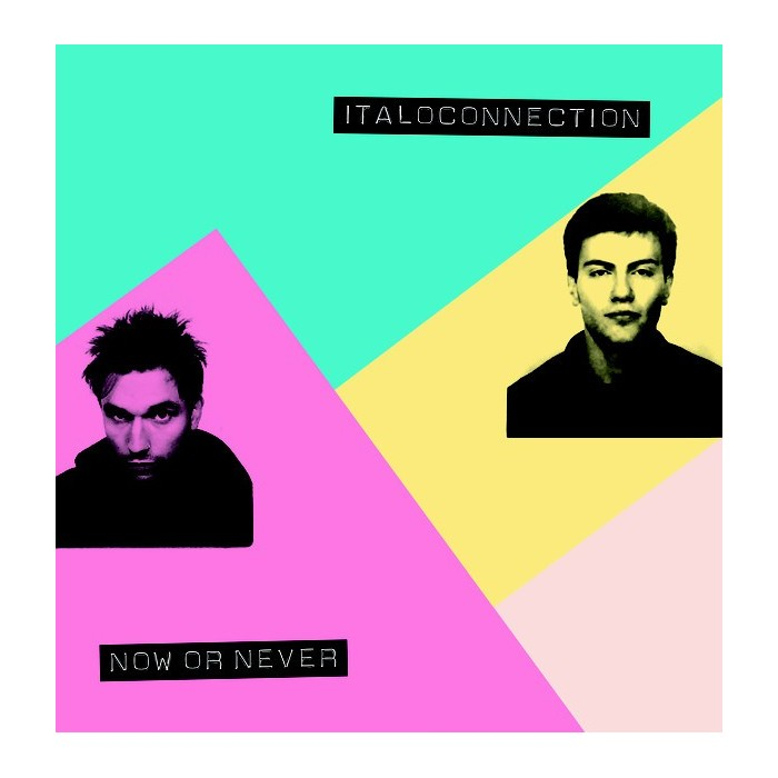 ITALOCONNECTION - NOW OR NEVER (YELLOW VINYL)