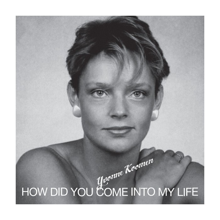 YVONE KOOMEN/PASCALIN - HOW DID YOU COME INTO MY LIFE / CONTRE TOI CONTRE MOI (VINYL)