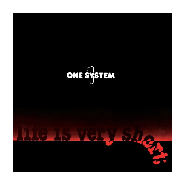 ONE SYSTEM - LIFE IS VERY SHORT (RED VINYL)