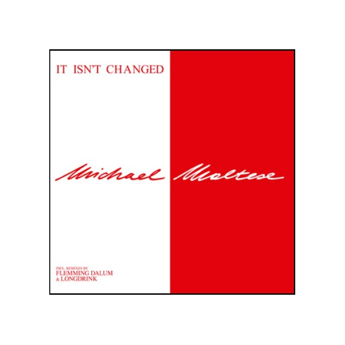 MICHAEL MALTESE - IT ISN'T CHANGED (VINYL)