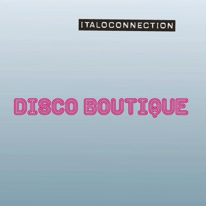 ITALOCONNECTION - DISCO BOUTIQUE (VINYL+CD)