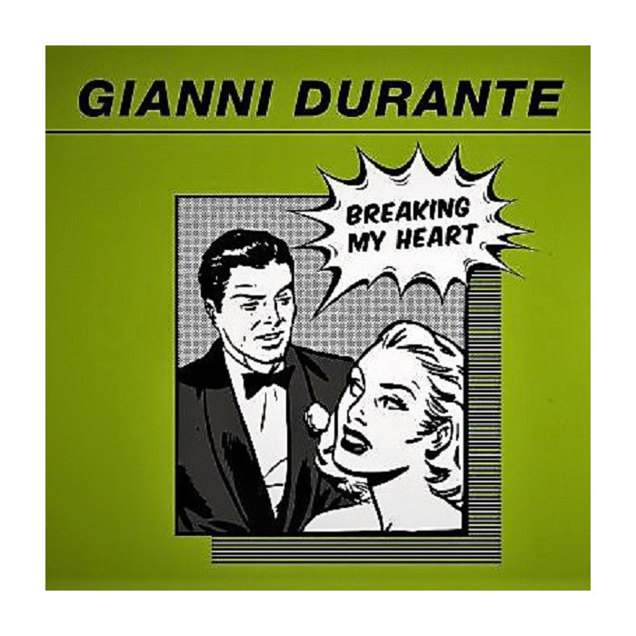 GIANNI DURANTE - BREAKING MY HEART (GREEN VINYL)