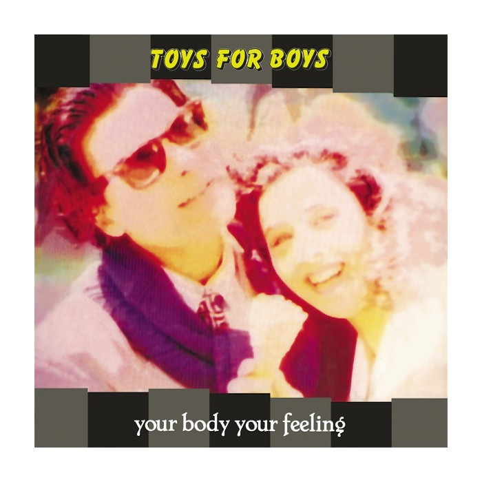 TOYS FOR BOYS - YOUR BODY, YOUR FEELING (SILVER VINYL)