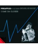 PINEAPPLES feat. DOUGLAS ROOP - COME ON CLOSER (YELLOW VINYL)