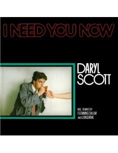 DARYL SCOTT - I NEED YOU NOW (VINYL)